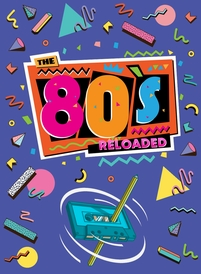 The 80's Reloaded